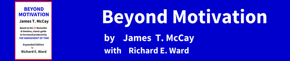 Beyond Motivation by James T. McCay with Richard E. Ward header