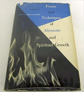Forms and Techniques of Altruistic and Spiritual Growth-Pitirim-Sorokin-beyond-motivation