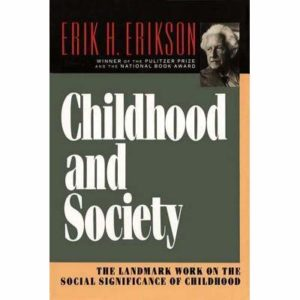 Childhood and Society - Erik Erikson - Beyond Motivation
