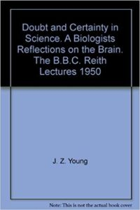 Doubt and Certainty in Science - J.Z. Young - Beyond Motivation