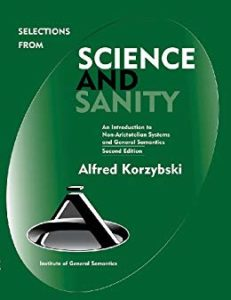 Selections from Science and Sanity - Alfred Korzybski - Beyond Motivation