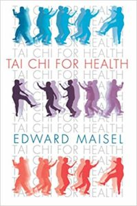 Tai Chi for Health - Edward Maisel - Beyond Motivation