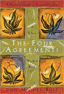 The Four Agreements - don Miguel Ruiz - Beyond Motivation