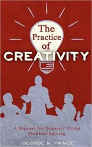 The Practice of Creativity - George M. Prince - Beyond Motivation