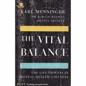 The Vital Balance - Karl Menninger - Beyond Motivation