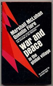 War and Peace in the Global Village - Marshall McLuhan  - Quentin Fiore - Beyond Motivation