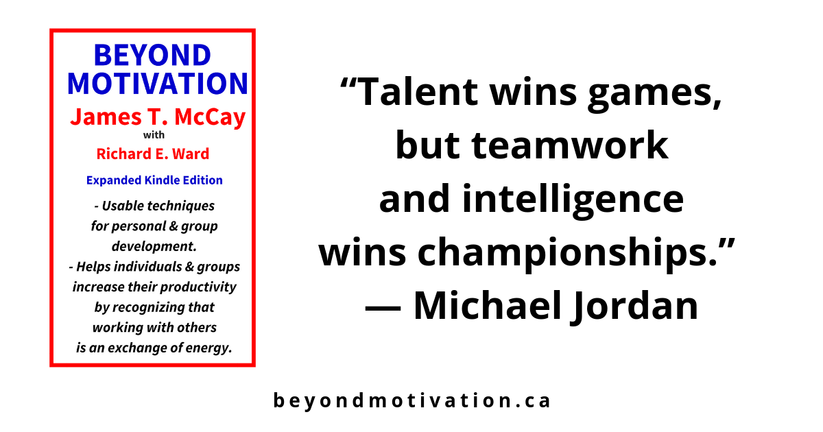 """Talent wins games, but teamwork and intelligence wins championships.""  ― Michael Jordan"